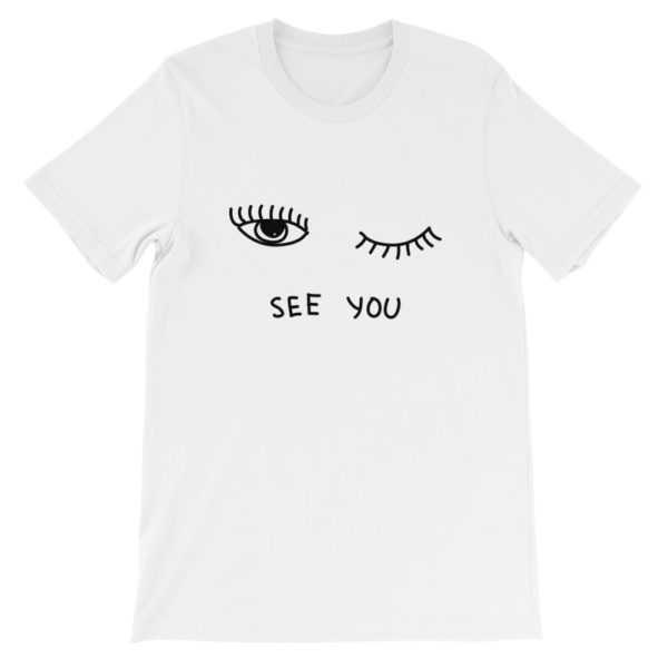 See You Short-Sleeve Unisex T-Shirt