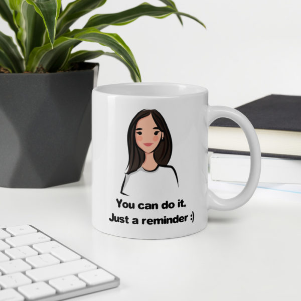 Just a Reminder Mug